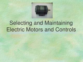 Selecting and Maintaining Electric Motors and Controls