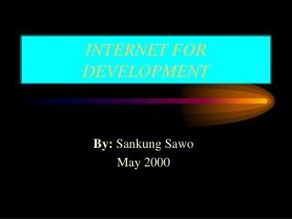 INTERNET FOR DEVELOPMENT