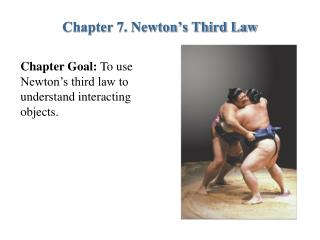 Chapter 7. Newton s Third Law