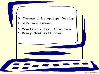 Command Language Design  with Howard Kiewe