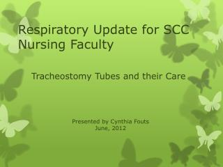 Respiratory Update for SCC Nursing Faculty