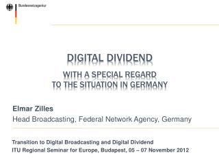 Digital Dividend   With a special regard  to the situation in Germany