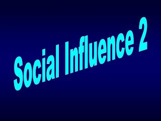 Social Influence 2