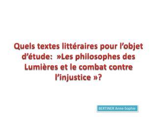 Quels textes litt raires pour l objet d  tude:   Les philosophes des Lumi res et le combat contre l injustice