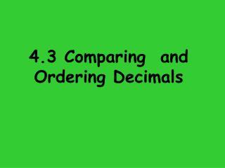 4.3 Comparing  and Ordering Decimals