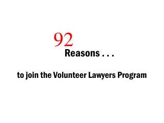 To join the Volunteer Lawyers Program