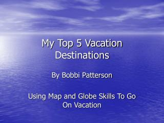 My Top 5 Vacation Destinations