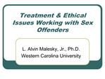 Treatment  Ethical Issues Working with Sex Offenders