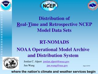 Distribution of  Real-Time and Retrospective NCEP  Model Data Sets   RT-NOMADS