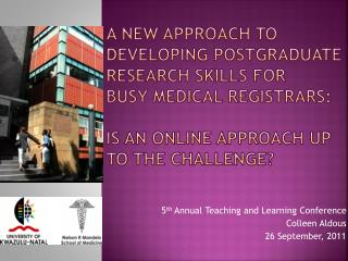 A New Approach to  Developing Postgraduate  Research Skills For  Busy Medical Registrars:   Is an online approach up to