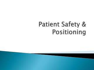 Patient Safety  Positioning