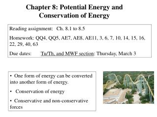 One form of energy can be converted into another form of energy.     Conservation of energy    Conservative and non-cons