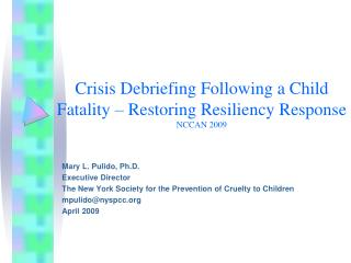 Crisis Debriefing Following a Child Fatality   Restoring Resiliency Response NCCAN 2009