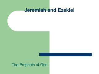 Jeremiah and Ezekiel