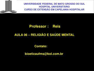 UNIVERSIDADE FEDERAL DE MATO GROSSO DO SUL HOSPITAL UNIVERSIT RIO CURSO DE EXTENS O EM CAPELANIA HOSPITALAR