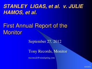 STANLEY  LIGAS, et al.  v. JULIE HAMOS, et al.    First Annual Report of the Monitor