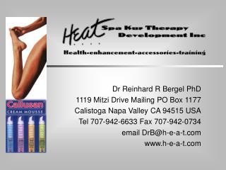Dr Reinhard R Bergel PhD 1119 Mitzi Drive Mailing PO Box 1177 Calistoga Napa Valley CA 94515 USA Tel 707-942-6633 Fax 70