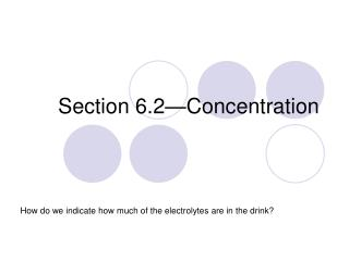Section 6.2 Concentration