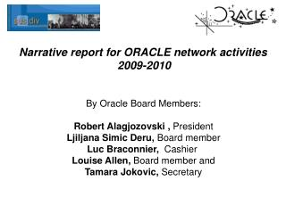 Narrative report for ORACLE network activities                                  2009-2010