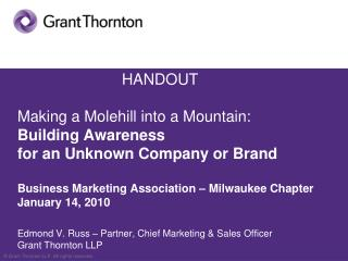 HANDOUT  Making a Molehill into a Mountain:  Building Awareness  for an Unknown Company or Brand   Business Marketing As