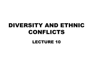 DIVERSITY AND ETHNIC CONFLICTS