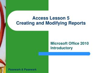 Access Lesson 5 Creating and Modifying Reports