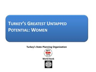 Turkey s Greatest Untapped Potential: Women