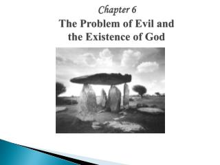 Chapter 6 The Problem of Evil and the Existence of God