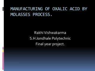 MANUFACTURING OF OXALIC ACID BY MOLASSES PROCESS.
