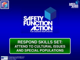 RESPOND SKILLS SET: ATTEND TO CULTURAL ISSUES AND SPECIAL POPULATIONS