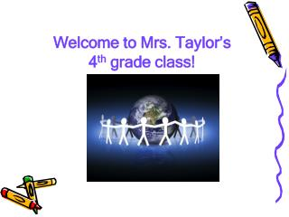 Welcome to Mrs. Taylor s  4th grade class