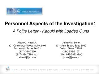 Personnel Aspects of the Investigation:  A Polite Letter - Kabuki with Loaded Guns