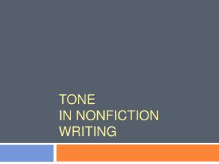 Tone  in Nonfiction writing