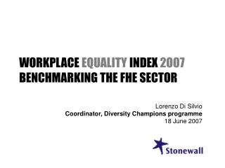 WORKPLACE EQUALITY INDEX 2007 BENCHMARKING THE FHE SECTOR