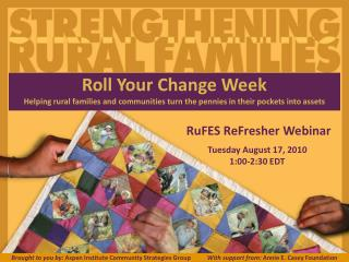 RuFES ReFresher Webinar  Tuesday August 17, 2010 1:00-2:30 EDT
