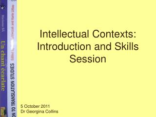 Intellectual Contexts: Introduction and Skills Session