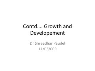 Contd . Growth and Developement