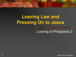 Leaving Law and  Pressing On to Jesus