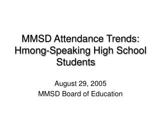 MMSD Attendance Trends: Hmong-Speaking High School Students