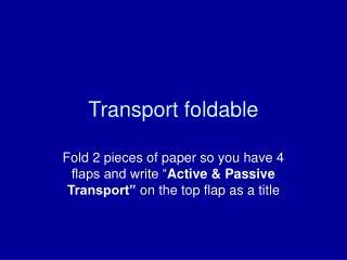 Transport foldable