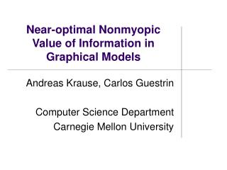 Near-optimal Nonmyopic  Value of Information in  Graphical Models