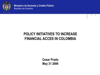 Colombia has low levels of financial penetration