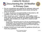 2 MINUTE PEARLS Documenting the -25 Modifier In Primary Care