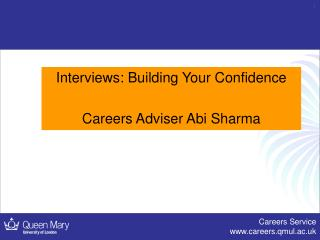 Interviews: Building Your Confidence  Careers Adviser Abi Sharma