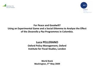 For Peace and Goodwill?  Using an Experimental Game and a Social Dilemma to Analyse the Effect of the  Desarollo y Paz