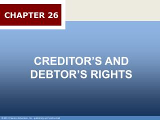 CREDITOR S AND DEBTOR S RIGHTS
