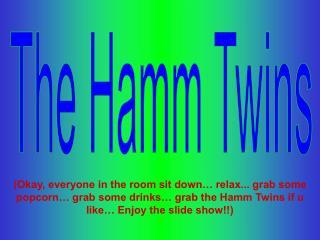 The Hamm Twins