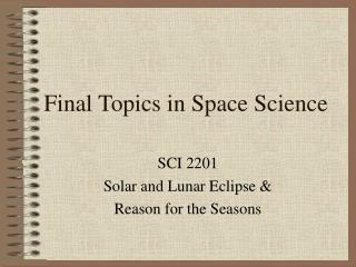 Final Topics in Space Science