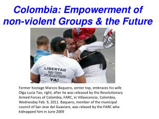 Colombia: Empowerment of non-violent Groups  the Future