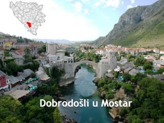 Dobrodo li u Mostar